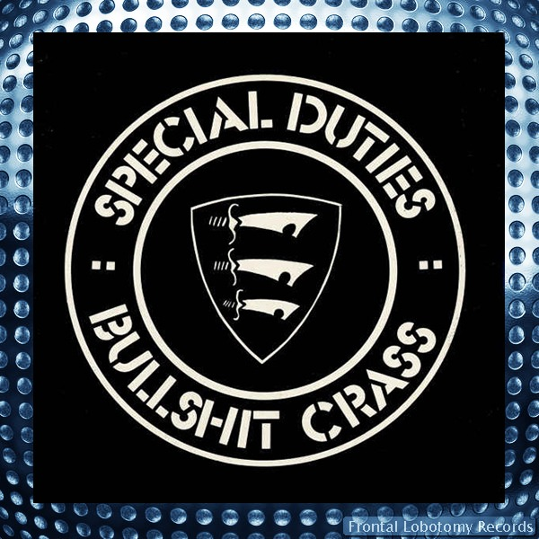 Special Duties- Bullshit Crass