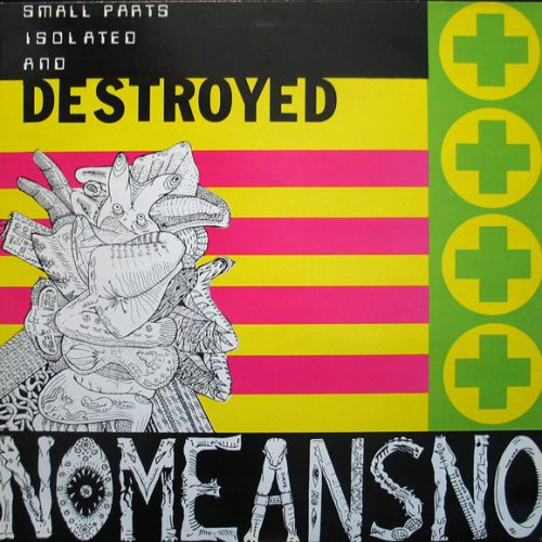 nomeansno--small-parts-isolated-and-destroyed