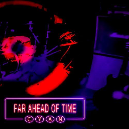 cyan--far-ahead-of-time