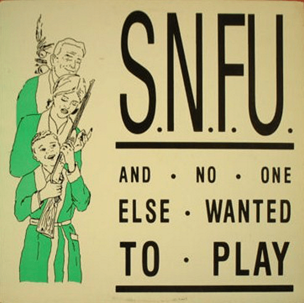 snfu--and-no-one-else-wanted-to-play