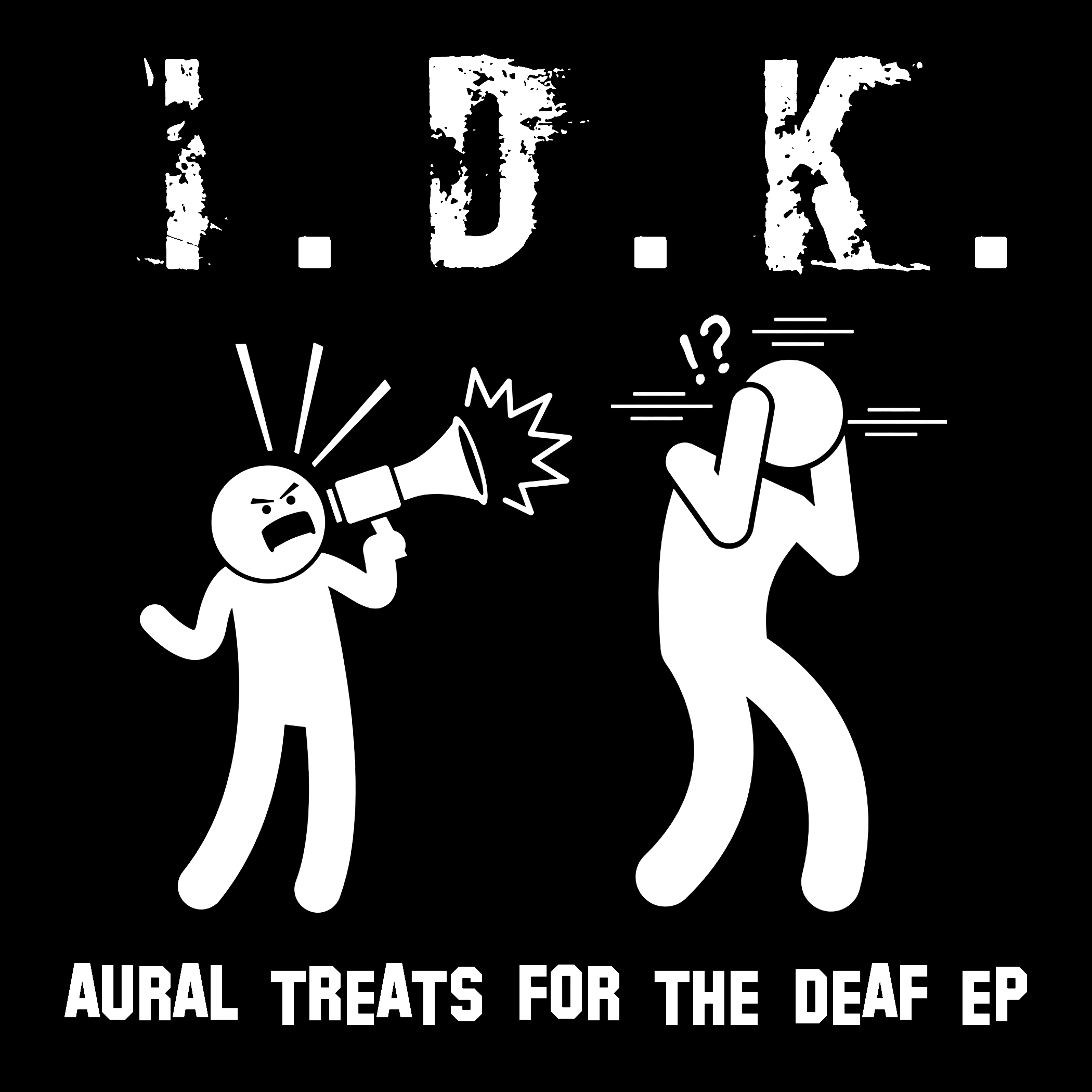 idk--aural-treats-for-the-deaf-ep-volume-1